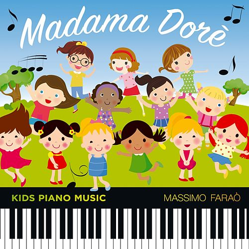 Madama Dorè (Kids Piano Music) by Massimo Faraò