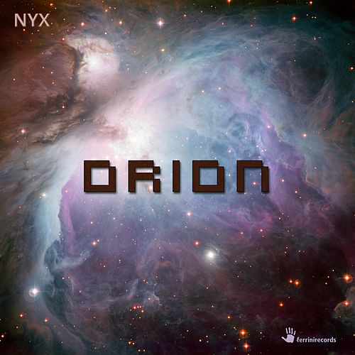 Play & Download Orion by N.Y.X. | Napster
