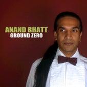 Ground Zero by Anand Bhatt