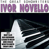 Play & Download The Great Songwriters - Ivor Novello by Various Artists | Napster