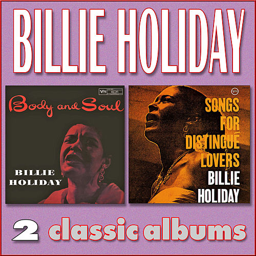 Play & Download Body and Soul / Songs for Distingué Lovers by Billie Holiday | Napster