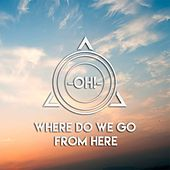 Where Do We Go From Here by O