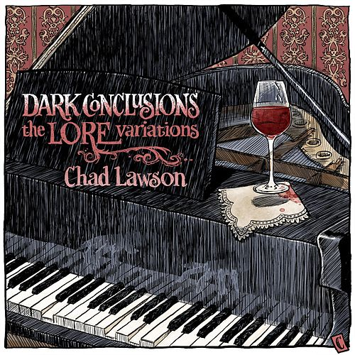 Play & Download Dark Conclusions: The Lore Variations by Chad Lawson | Napster