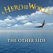 Play & Download The Other Side by A Hero for the World | Napster