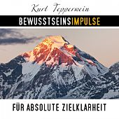 Play & Download Bewusstseinsimpulse für absolute Zielklarheit by Kurt Tepperwein | Napster