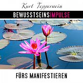 Play & Download Bewusstseinsimpulse fürs Manifestieren by Kurt Tepperwein | Napster