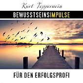 Bewusstseinsimpulse für den Erfolgsprofi by Kurt Tepperwein