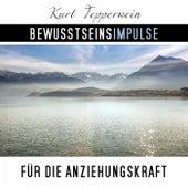 Bewusstseinsimpulse für die Anziehungskraft by Kurt Tepperwein