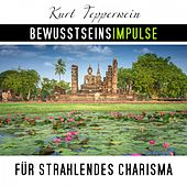Bewusstseinsimpulse für strahlendes Charisma by Kurt Tepperwein