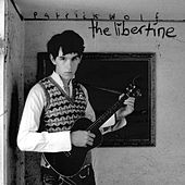 Play & Download The Libertine by Patrick Wolf | Napster