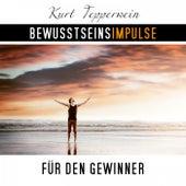 Bewusstseinsimpulse für den Gewinner by Kurt Tepperwein
