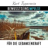 Bewusstseinsimpulse für die Gedankenkraft by Kurt Tepperwein