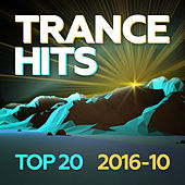 Play & Download Trance Hits Top 20 - 2016-10 by Various Artists | Napster