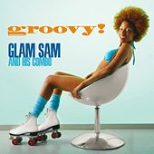 Play & Download Groovy! by Glam Sam | Napster