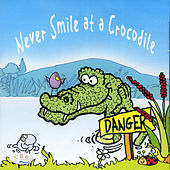 Play & Download Never Smile at a Crocodile by Various Artists | Napster