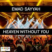 Play & Download Heaven Without You by Emad Sayyah | Napster