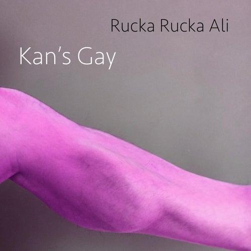 Play & Download Kan's Gay by Rucka Rucka Ali | Napster