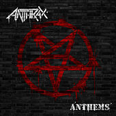 Play & Download Anthems by Anthrax | Napster