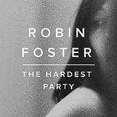 Play & Download The Hardest Party - EP by Robin Foster | Napster
