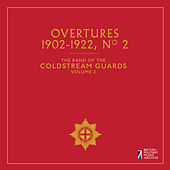 The Band of the Coldstream Guards, Vol. 2: Overtures (1902-1922) by The Band Of The Coldstream Guards