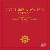 The Band of the Coldstream Guards, Vol. 3: Overtures & Waltzes by The Band Of The Coldstream Guards