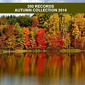 Play & Download 200 Records Autumn Collection 2016 by Various Artists | Napster