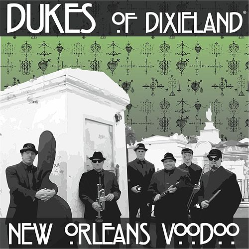 Play & Download New Orleans Voodoo by Dukes Of Dixieland | Napster