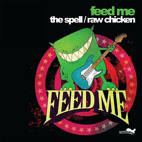 Play & Download The Spell/Raw Chicken by Feed Me | Napster