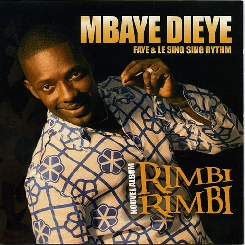 Play & Download Rimbi Rimbi by Mbaye Dieye Faye | Napster