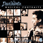 Play & Download Musical Portraits by Dave Valentin | Napster