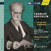 Koechlin: Œuvres pour piano Vol. I by Michael Korstick