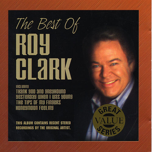 Play & Download The Best Of Roy Clark by Roy Clark | Napster
