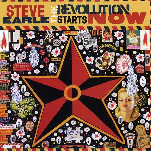 The Revolution Starts…Now by Steve Earle