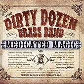 Play & Download Medicated Magic by The Dirty Dozen Brass Band | Napster