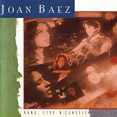 Rare, Live And Classic by Joan Baez