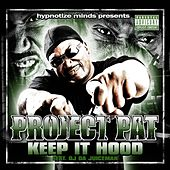 Play & Download Keep It Hood [feat. OJ Da Juiceman] by Project Pat | Napster