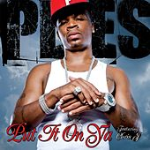 Play & Download Put It On Ya [feat Chris J] by Plies | Napster