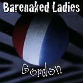 Play & Download Gordon by Barenaked Ladies | Napster