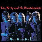 Play & Download You're Gonna Get it by Tom Petty | Napster