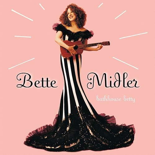 Play & Download Bathhouse Betty by Bette Midler | Napster