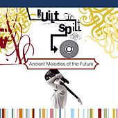 Play & Download Ancient Melodies Of The Future by Built To Spill | Napster