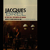 Play & Download In the 50s: The Birth of Genius by Jacques Brel | Napster