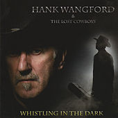 Play & Download Whistling in the Dark by Hank Wangford | Napster