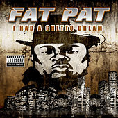 I Had A Ghetto Dream by Fat Pat