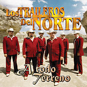 Play & Download A Todo Terreno by Los Traileros Del Norte | Napster
