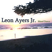 Play & Download Island Dance by Leon Ayers Jr | Napster