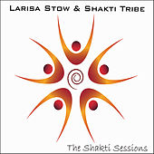 The Shakti Sessions by Larisa Stow