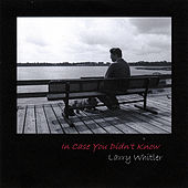 In Case You Didn't Know by Larry Whitler