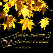 Play & Download Golden Autumn 3 by Fariborz Lachini | Napster