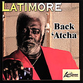 Play & Download Back 'atcha by Latimore | Napster